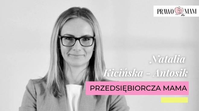 Przedsiębiorcze Mamy - Natalia Kicińska - Antosik