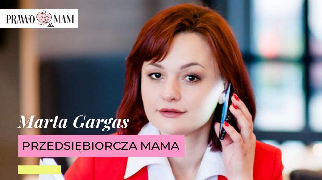 Przedsiębiorcze mamy - Marta Gargas