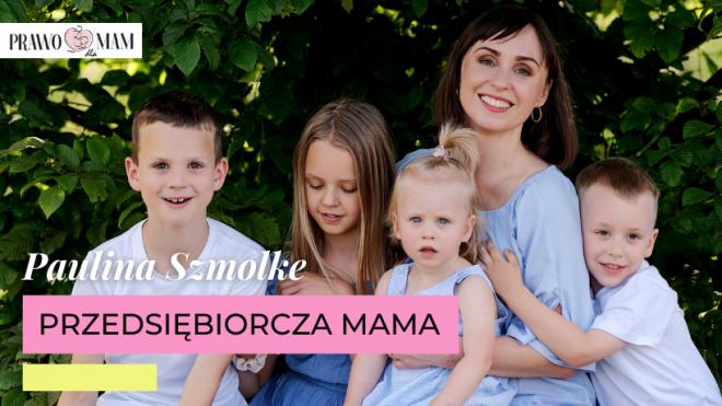Przedsiębiorcze mamy - Paulina Szmolke
